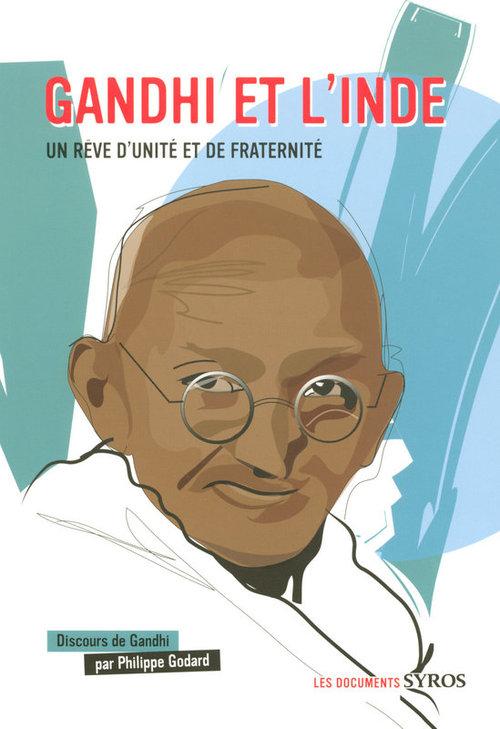 Gandhi et l'Inde ; un rêve d'unité et de fraternité