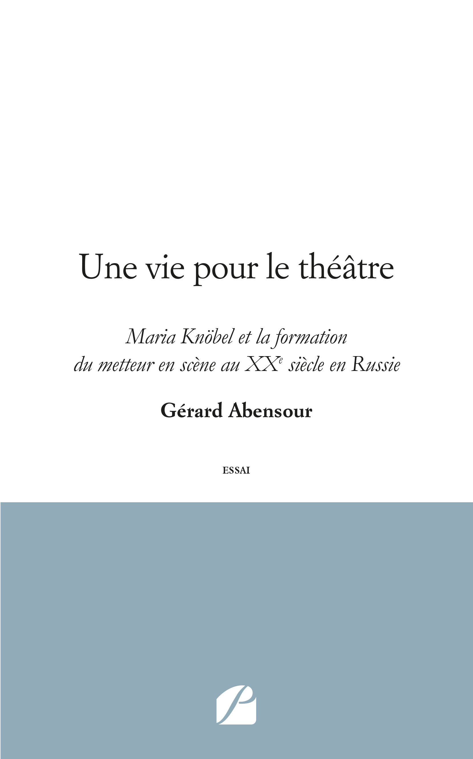 Une vie pour le théâtre ; Maria Knöbel et la formation du metteur en scène au XXe siècle en Russie