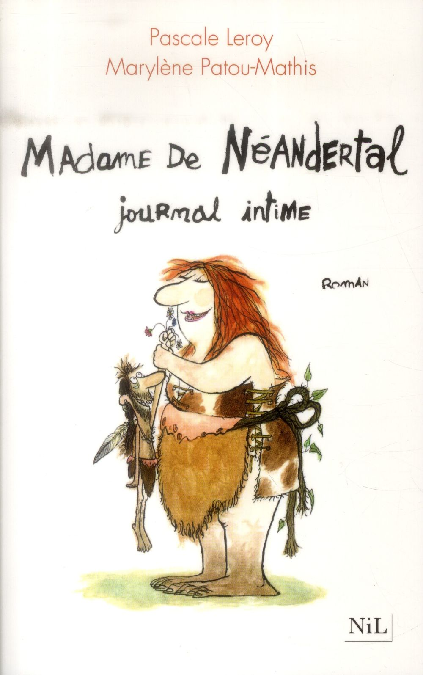 Madame de Néandertal ; journal intime