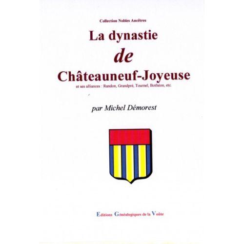 La dynastie de Châteauneuf-joyeuse et ses alliances : randon, grandpre, tournel, botheon, etc.