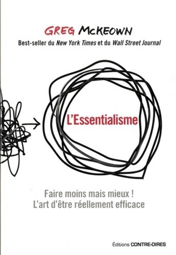 L'essentialisme ; faire moins mais mieux ! l'art d'être réellement efficace