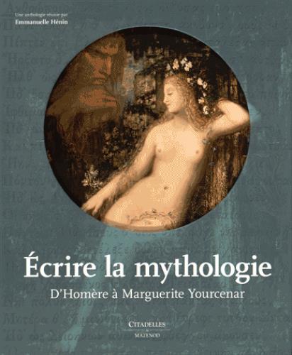 écrire la mythologie ; d'Homère à Marguerite Yourcenar