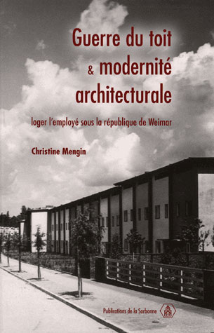 Guerre du toit et modernité architecturale ; loger l'employé sous la république de weimar