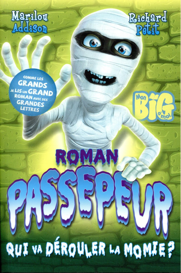 Passepeur T.1 ; qui va dérouler la momie ?