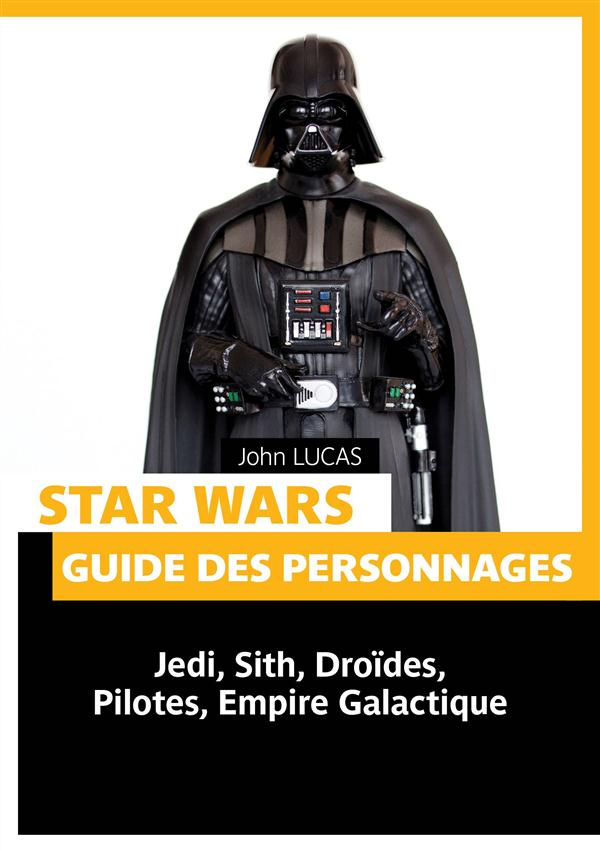 Star Wars ; guide des personnages