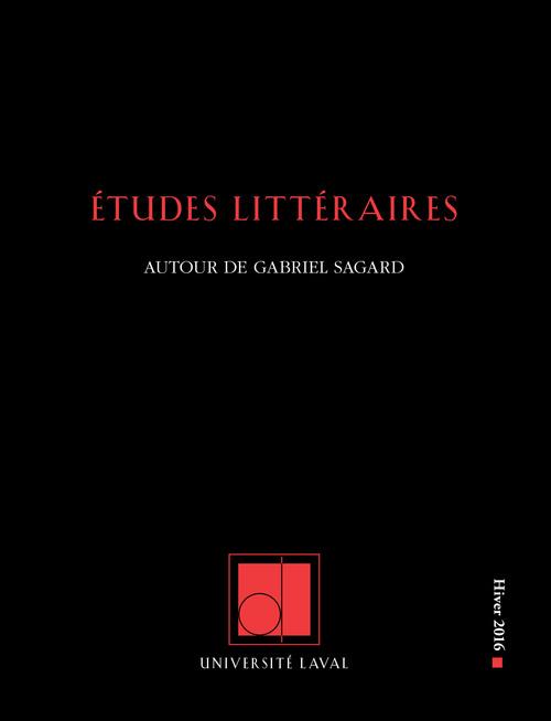 Études littéraires. Vol. 47 No 1, Hiver 2016
