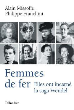 FEMMES DE FER  -  ELLES ONT INCARNE LA SAGA WENDEL