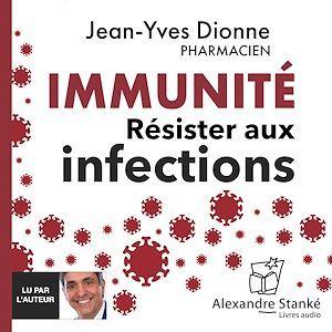 Vente AudioBook : Immunité - Résister aux infections  - Jean-Yves Dionne