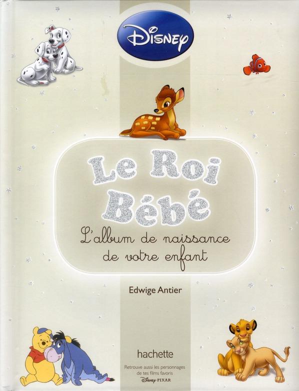 Le roi bébé ; l'album de naissance de votre enfant (édition 2012)