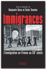 Immigrances ; l'immigration en France au XX siècle