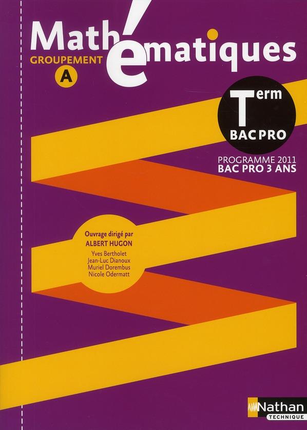 Mathématiques ; terminale profesionnelle, groupement A ; pochette de l'élève (édition 2011)
