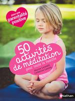 50 activités de méditation pour toute la famille  - Aki - Catherine Lannoy - Marine Locatelli