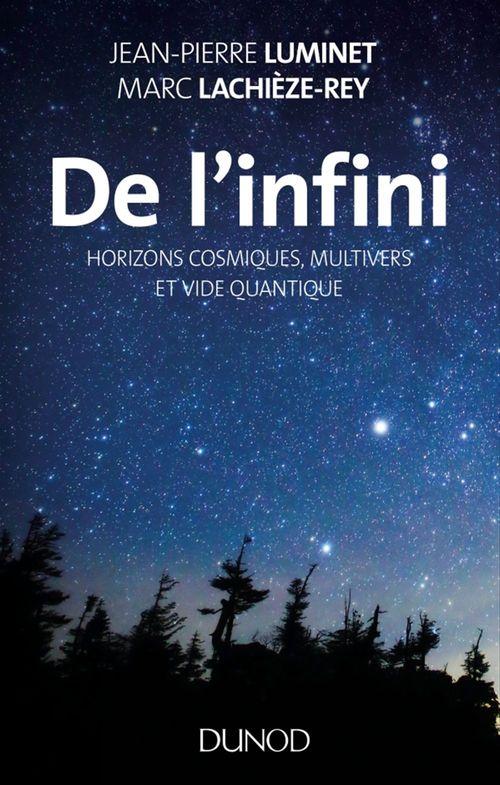 De l'infini... ; horizons cosmiques, multivers et vide quantique (2e édition)