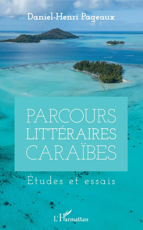 parcours littéraires caraïbes ; études et essais