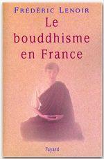 Le bouddhisme en France  - Frederic Lenoir