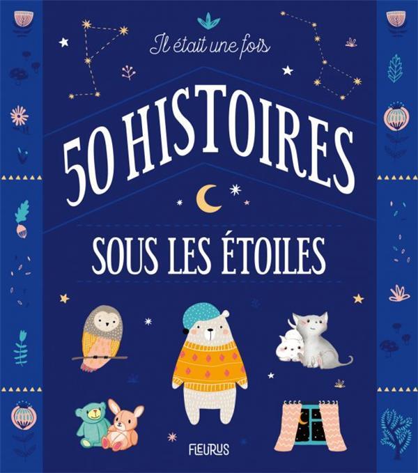 IL ETAIT UNE FOIS 50 HISTOIRES SOUS LES ETOILES  COLLECTIF