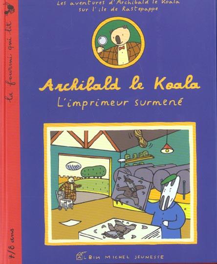 Archibald le koala ; l'imprimeur surmene