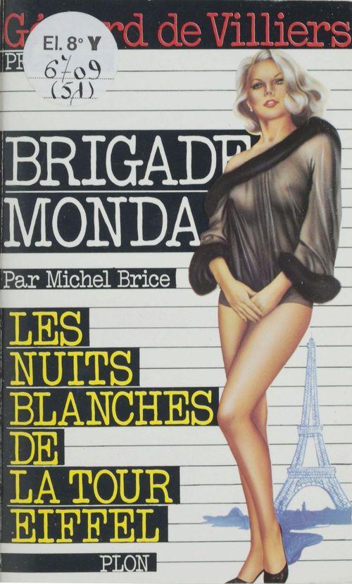 Brigade mondaine T.51 ; les nuits blanches sur la Tour Eiffel