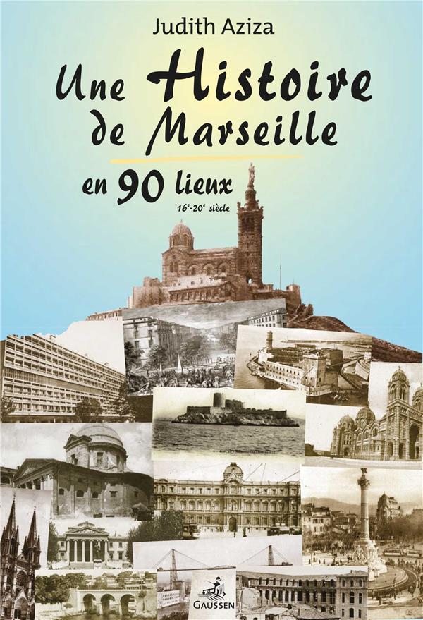 Une histoire de Marseille en 90 lieux