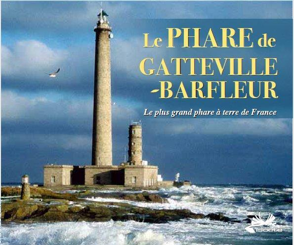 Le phare de Gatteville-Barfleur ; le plus grand phare à terre de France