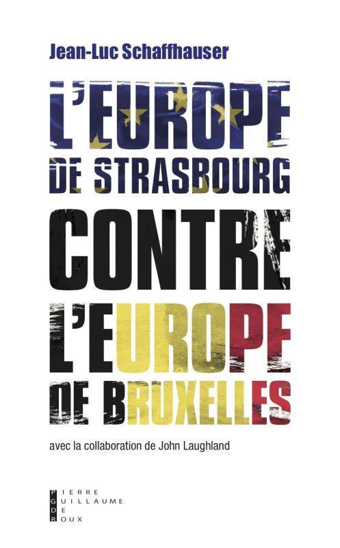 L'Europe de Strasbourg contre l'Europe de Bruxelles ; l'alliance des nations européennes