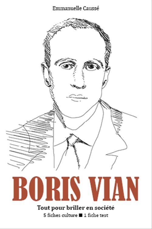 Boris Vian - Tout pour briller en société  - Emmanuelle Caussé