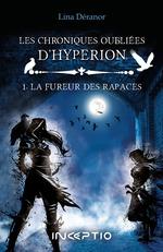 Vente Livre Numérique : Les chroniques oubliés d'Hyperion T.1 ; la fureur des rapaces  - Lina Déranor