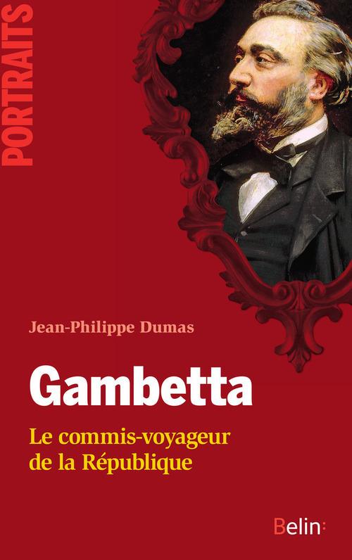 Gambetta. Le commis-voyageur de la République