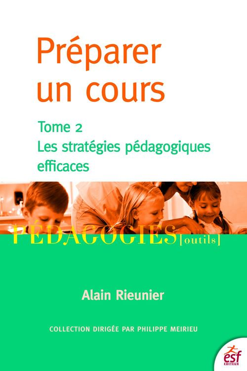 Préparer un cours t.2 ; les stratégies pédagogiques efficaces
