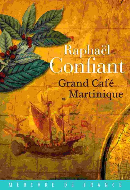 CONFIANT, RAPHAEL - GRAND CAFE MARTINIQUE