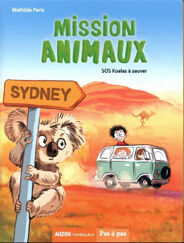 Mission animaux T.4 ; sos koalas a sauver
