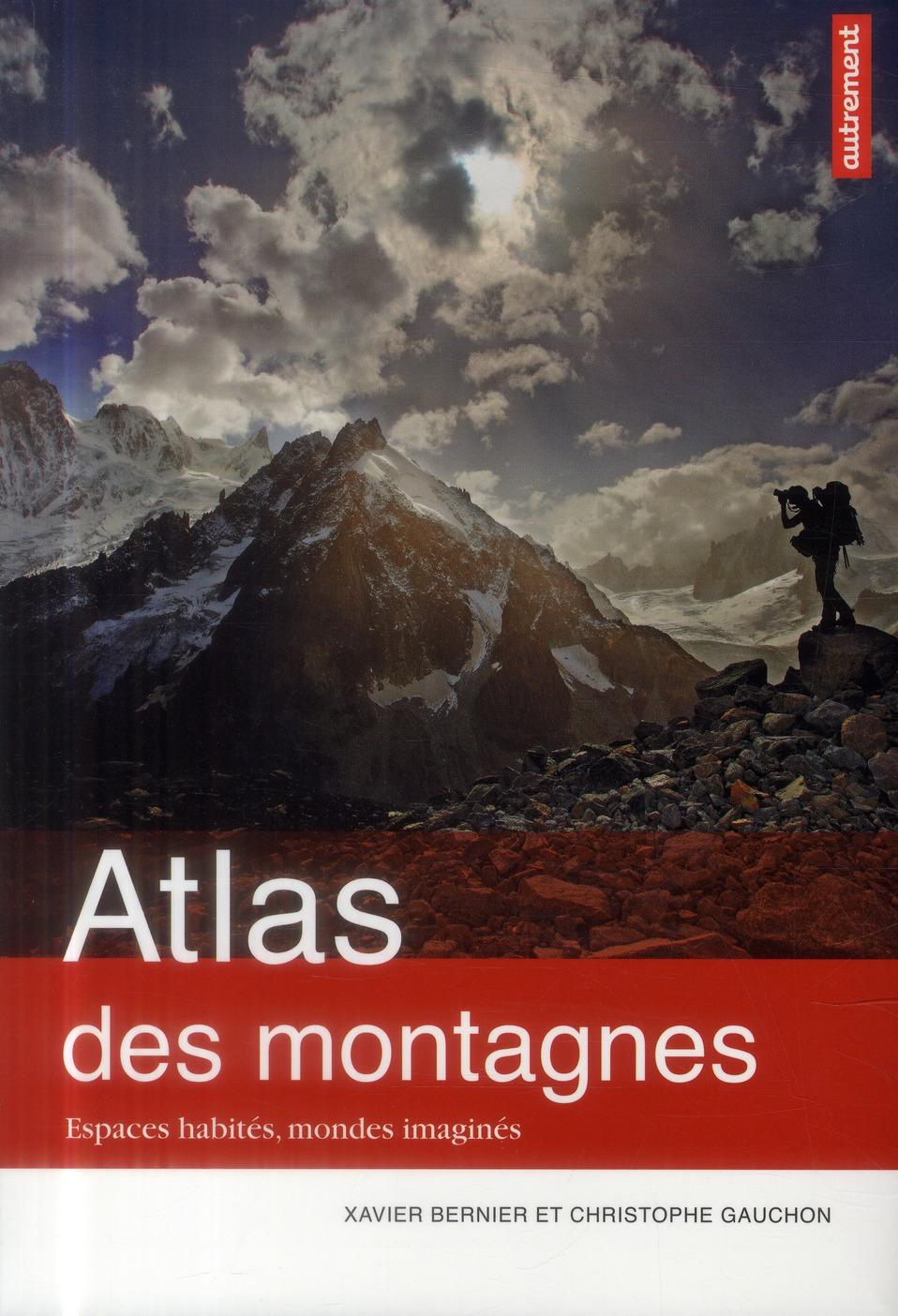Atlas des montagnes ; espaces habités, mondes imaginés