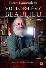 Vente EBooks : Victor-Lévy Beaulieu en six temps  - Pierre Laurendeau