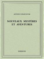 Vente Livre Numérique : Nouveaux mystères et aventures  - Arthur Conan Doyle