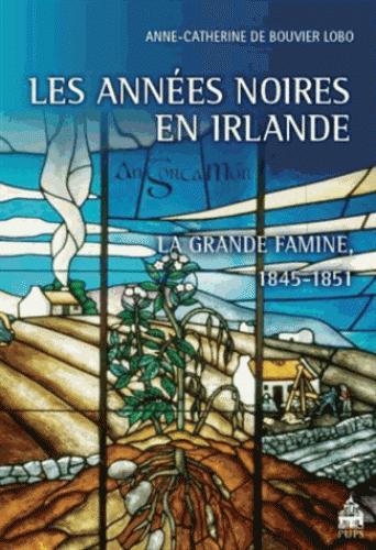 Les années noires en Irlande : la grande famine 1845-1851