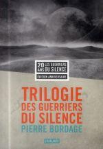 Couverture de La trilogie des guerriers du silence