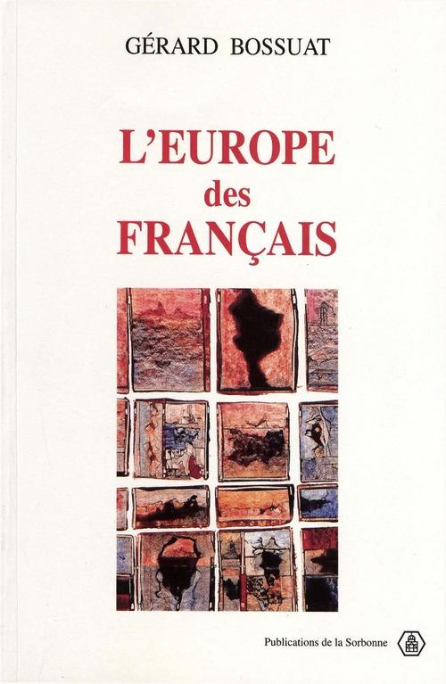 L'europe des francais, 1943-1959. la ive republique aux sources de l' europe communautaire