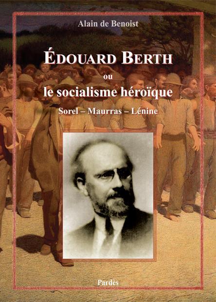 Edouard Berth ou le socialisme héroïque ; Sorel, Maurras, Lénine