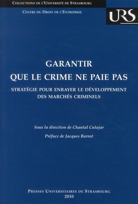 Garantir que le crime ne paie pas ; stratégie pour enrayer le développement des marchés criminels