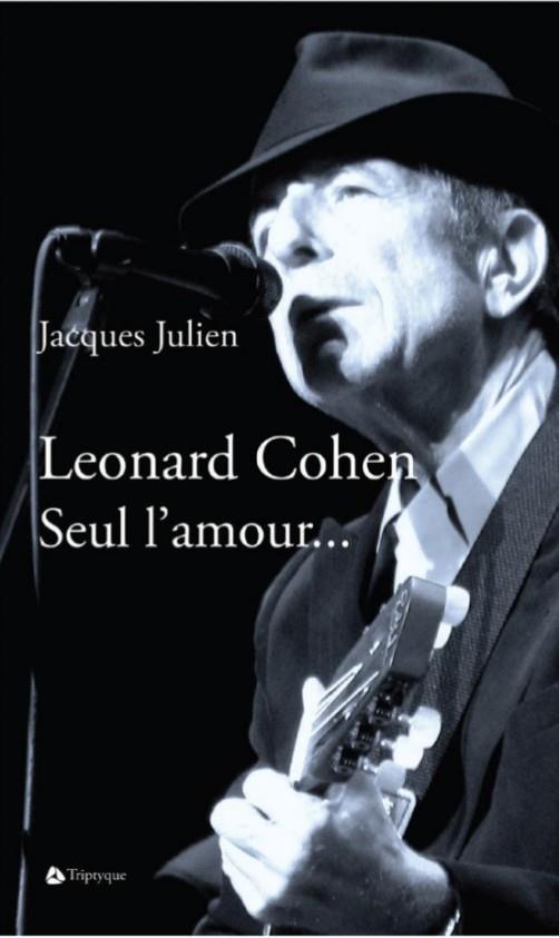 Leonard Cohen ; seul l'amour