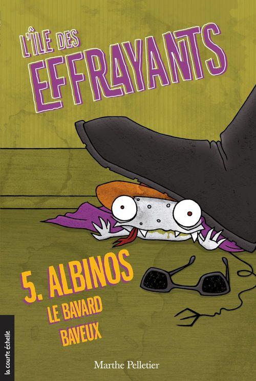 L'île des effrayants t.5 ; Albinos, le bavard baveux