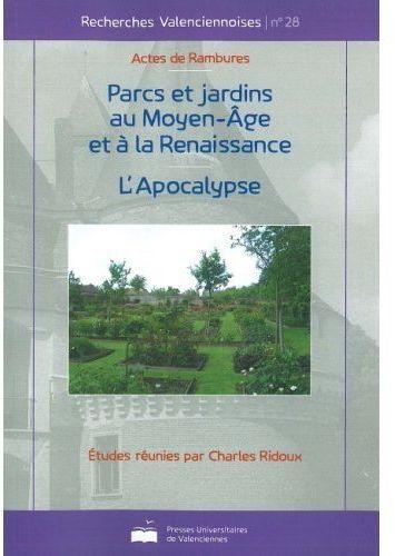 Recherches valenciennoises t.28 ; parcs et jardins au moyen-âge et à la renaissance ; l'apocalypse ; actes de Rambures