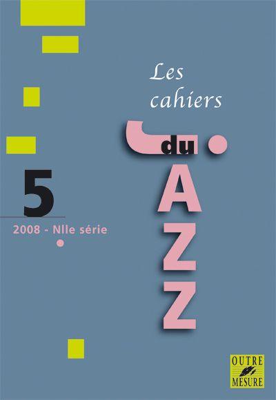 CAHIERS DU JAZZ T.5