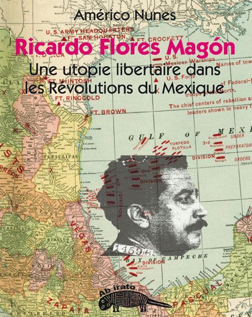 Ricardo Flores magon, un itinéraire révolutionnaire