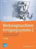 Werkzeugmaschinen Fertigungssysteme 2  - Manfred Weck - Christian Brecher