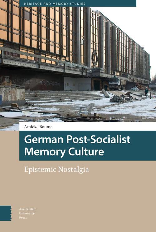 German Post-Socialist Memory Culture - Amieke Bouma - ebook