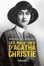 Les mille vies d'Agatha Christie  - Béatrix de l'Aulnoit