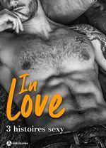 Vente EBooks : In Love - 3 histoires sexy  - Marjorie Burbaud - Erin Graham - Alexane Tolley