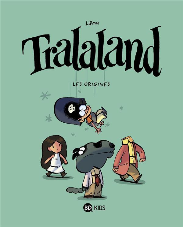 Tralaland T.5 ; les origines