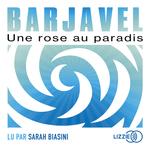 Vente AudioBook : Une rose au paradis  - René Barjavel